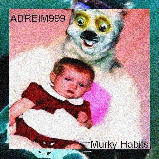 ADREIM999 - Murky Habits