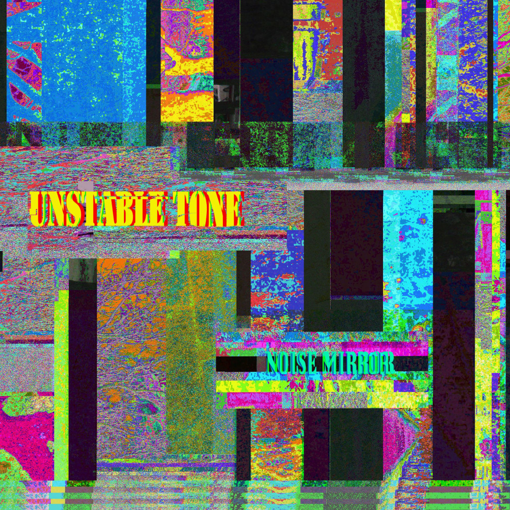 Unstable Tone_Noise Mirror Portada correcta